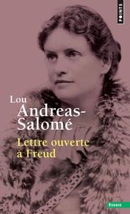 Lou Andreas-Salomé - Lettre ouverte à Freud.