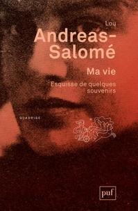 Lou Andreas-Salomé - Ma vie - Esquisse de quelques souvenirs.
