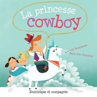 Lou Beauchesne et Marie-Ève Tremblay - La princesse cowboy.