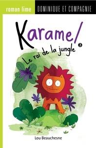Lou Beauchesne et Lucile Danis Drouot - Karamel  : Le roi de la jungle.