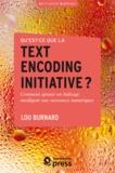 Lou Burnard - Qu'est-ce que la text encoding initiative ? - Comment ajouter un balisage intelligent aux ressources numériques.