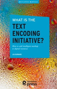 Lou Burnard - What is the Text Encoding Initiative? - How to add intelligent markup to digital resources.