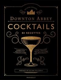 Lou Bustamente - Le livre officiel Downton Abbey Cocktails - 80 recettes.