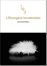 Lou d' Esterny - L'étrangère occidentale.