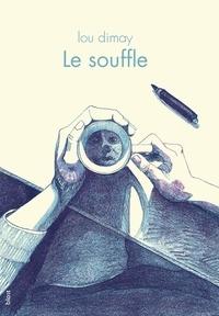 Lou Dimay - Le souffle.