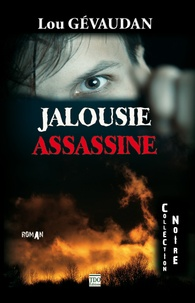 Lou Gévaudan - Jalousie assassine.