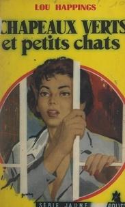 Lou Happings - Chapeaux verts et petits chats.