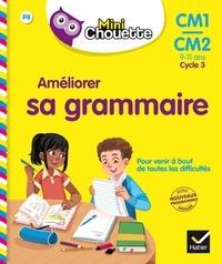 Lou Lecacheur et Valérie Marienval - Mini Chouette - Améliorer sa Grammaire CM1/CM2 9-11 ans.