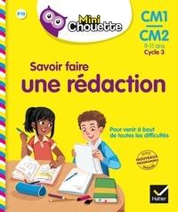 Lou Lecacheur - Mini Chouette - Savoir faire une rédaction CM1/CM2 9-11 ans.
