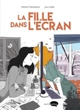 Lou Lubie et Manon Desveaux - La fille dans l'écran.