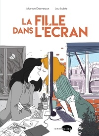 Gratuit pour télécharger des livres en ligne La fille dans l'écran 9782501138772 par Lou Lubie, Manon Desveaux FB2