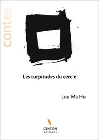 Lou Ma Ho - Les turpitudes du cercle.