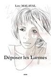 Lou Malaval - Déposer les larmes.