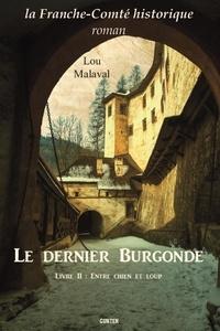 Lou Malaval - Le dernier Burgonde Tome 2 : Entre chien et loup.