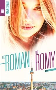 Lou Marceau - Le roman de Romy tome 2.