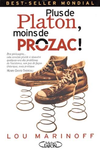 Lou Marinoff - Plus de Platon, moins de Prozac !..