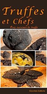 Lou Parpaillon - Truffes et chefs - Osez cuisiner la truffe.