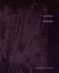 Lou Raoul - Traverses.