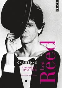Lou Reed - Chansons - L'intégrale Volume 1, 1967-1980.