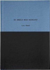 Lou Reed - Do Angels Need Haircuts? - Early Poems by Lou Reed.