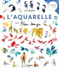 Lou Ripoll - L'aquarelle par Bleu tango.