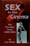 "Lou Sabini - Sex in the Cinema - The ""Pre-Code"" Years (1929-1934)."