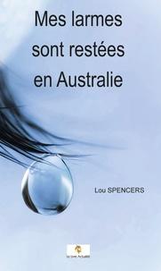 Lou Spencers - Mes larmes sont restées en Australie.