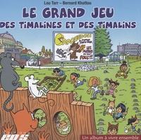 Lou Tarr et Bernard Khattou - Le grand jeu des Timalines et des Timalins.