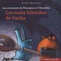 Lou Tarr et Marion Devaux - Les aventures de Pensatou et Têtanlère  : Les nuits blanches de Pacha - Pack 3 volumes : album + livret + posters.