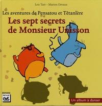 Lou Tarr et Marion Devaux - Les aventures de Pensatou et Têtanlère  : Les sept secrets de Monsieur Unisson.