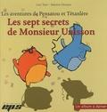 Lou Tarr et Marion Devaux - Les aventures de Pensatou et Têtanlère  : Les sept secrets de Monsieur Unisson - Avec livret d'accompagnement.