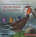 Lou Tarr et Eric Habourdin - Les aventures de Pensatou et Têtanlère  : Sur les traces de Têtanlère - Avec livret d'accompagnement + posters.
