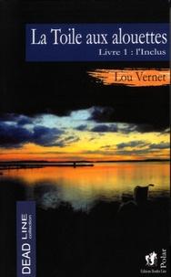 Lou Vernet - La toile aux alouettes Tome 1 : L'Inclus.