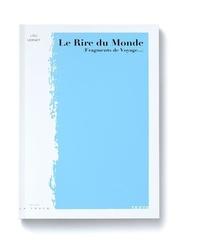 Lou Vernet - Le rire du monde (fragments de voyage...).