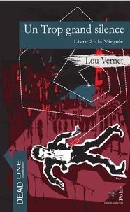 Lou Vernet - Un trop grand silence.