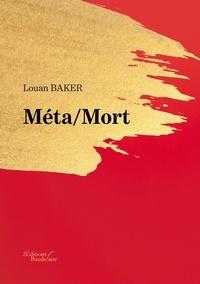 Louan Baker - Méta/Mort.