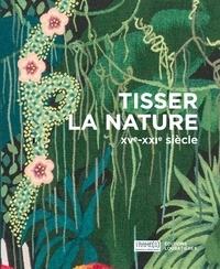 Loubatières éditions - Tisser la nature - XVe - XXIe siècle.