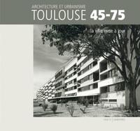 Costituentedelleidee.it Architecture et urbanisme Toulouse 45-75, la ville mise à jour Image