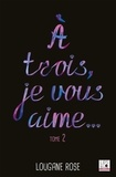 Lougane Rose - A trois, je vous aime... - Tome 2.