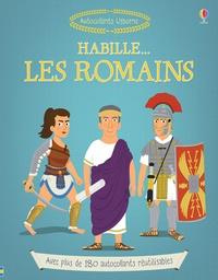 Louie Stowell et Jean-Sébastien Deheeger - Habille... Les Romains - Avec plus de 180 autocollants réutilisables.