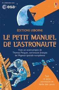 Louie Stowell et Roger Simo - Le petit manuel de l'astronaute.