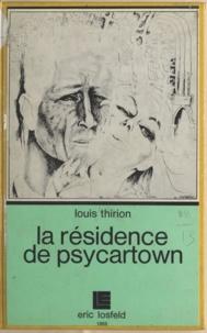 Louis-Émile Thirion - La résidence de Psycartown.