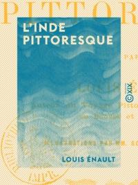 Louis Énault - L'Inde pittoresque.