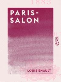 Louis Énault - Paris-Salon.