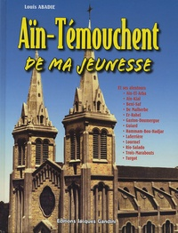 Louis Abadie - Aïn-Témouchent de ma jeunesse.