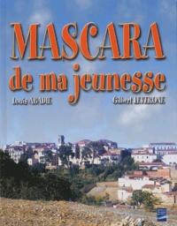 Louis Abadie et Gilbert Leverone - Mascara de ma jeunesse (1935-1962).