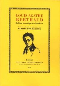 Louis-Agathe Berthaud - Louis-Agathe Berthaud - Bohème romantique et républicain (1810-1843).