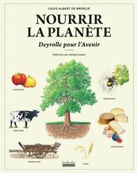Louis Albert de Broglie et  Deyrolle - Nourrir la planète.