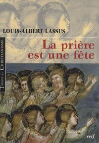 Louis-Albert Lassus - La prière est une fête.