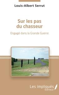 Sur les pas du chasseur - Engagé dans la Grande Guerre.pdf